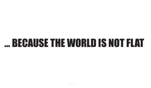 "Aufkleber ""...BECAUSE THE WORLD IS NOT FLAT""  schwarz, 200x12"