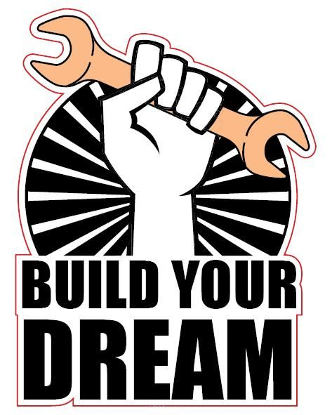 "Aufkleber ""BUILD YOUR DREAM"""