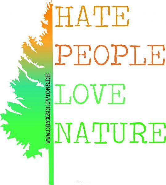 "Aufkleber ""HATE PEOPLE LOVE NATURE"" ca. 100x100"
