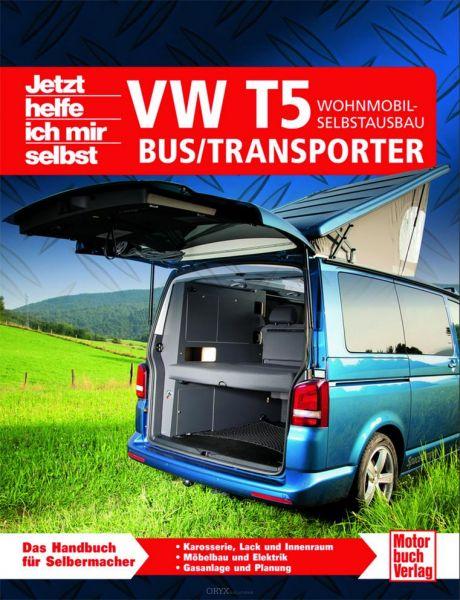 Jetzt helfe ich mir selbst - VW T5 Bus/Transporter - Wohnmobil-Selbstausbau