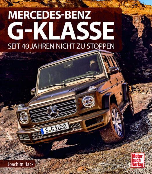 Mercedes-Benz G-Klasse - Seit 40 Jahren nicht zu stoppen