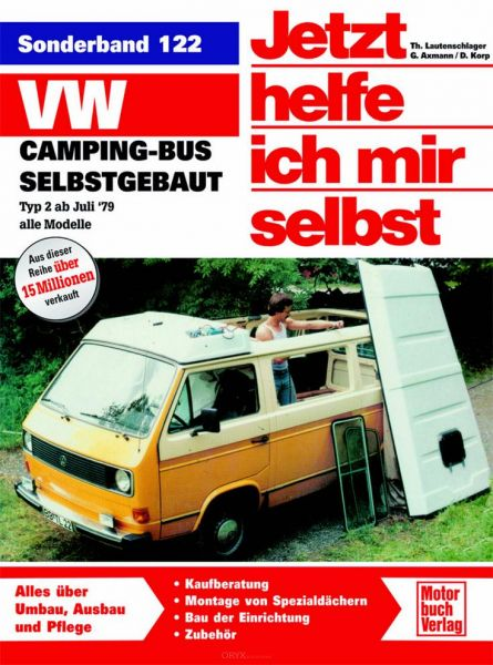 Jetzt helfe ich mir selbst VW T3 Camping-Bus SELBSTGEBAUT